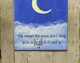 """Moon painting with vinyl matchbox twenty quote """"she swears the moon don't hang quite as high as it used to"""""""