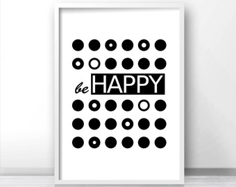 Be Happy Print, Printable Quote, Kids Print, Black And White Nursery Art, Inspirational Quote Print, Kids Wall Art, Monochrome Nursery Print