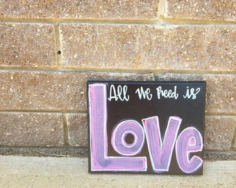 Ready to ship! Hand lettered All We Need Is Love on canvas // gift for girlfriend | anniversary gift | wedding gift | bridal shower gift