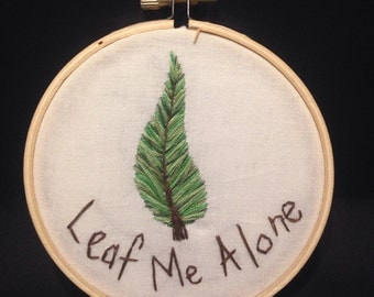 Leaf Me Alone Embroidery