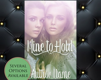 Mine To Hold Pre-Made eBook Cover * Kindle * Ereader Cover