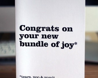 New baby card / Congrats on your new bundle of joy (Tears, poo and vomit)