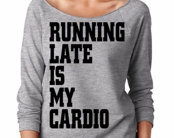 Running Late Is My Cardio Funny Saying Womens Long Sleeve Off the Shoulder Tee T Shirt Top