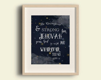 Be courageous and strong print | Joshua 1:9 | JW print| Jehovahs witness printable art | children's room art | JW | 0039