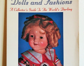 Vintage 1992 Shirley Temple Dolls and Fashions-A Collector's Guide To The World's Darling-Shirley Temple Dolls Book by Edward Pardella