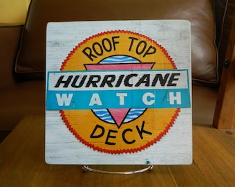 Hurricane Watch Roof Top Deck Sign - Photo on Wood