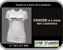 Cancer is a Word not a Sentence T-Shirt Women, Men & Youth Cancer Sucks!!!!! Every T-Shirt Sold, 20% Goes To  Relay for Life Team! ACS