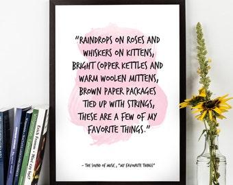 Raindrops on roses (...), The Sound Of Music Lyrics, My Favourite Things Song lyrics, Inspirational quote, Music Lyrics, Song Art print.