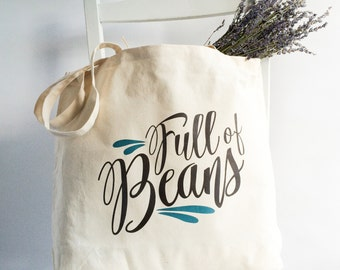 Canvas Shopping Tote Bag - 'Full of Beans'/ Canvas Shopper/ Large Market Bag or Reusable Grocery Tote