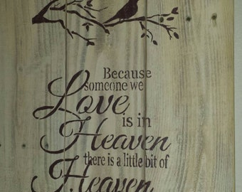 Pallet Sign, because someone we love is in heaven, there's a little bit of heaven in our home