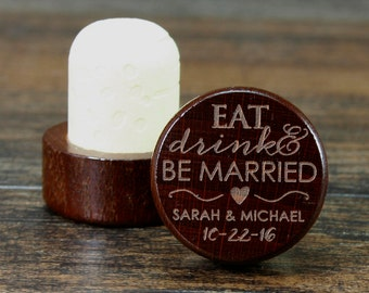 Personalized Wine Stopper Wedding Favor, Wine Wedding Gift, Eat Drink and Be Married, Wood Wine Cork, Engraved Wine Stoppers