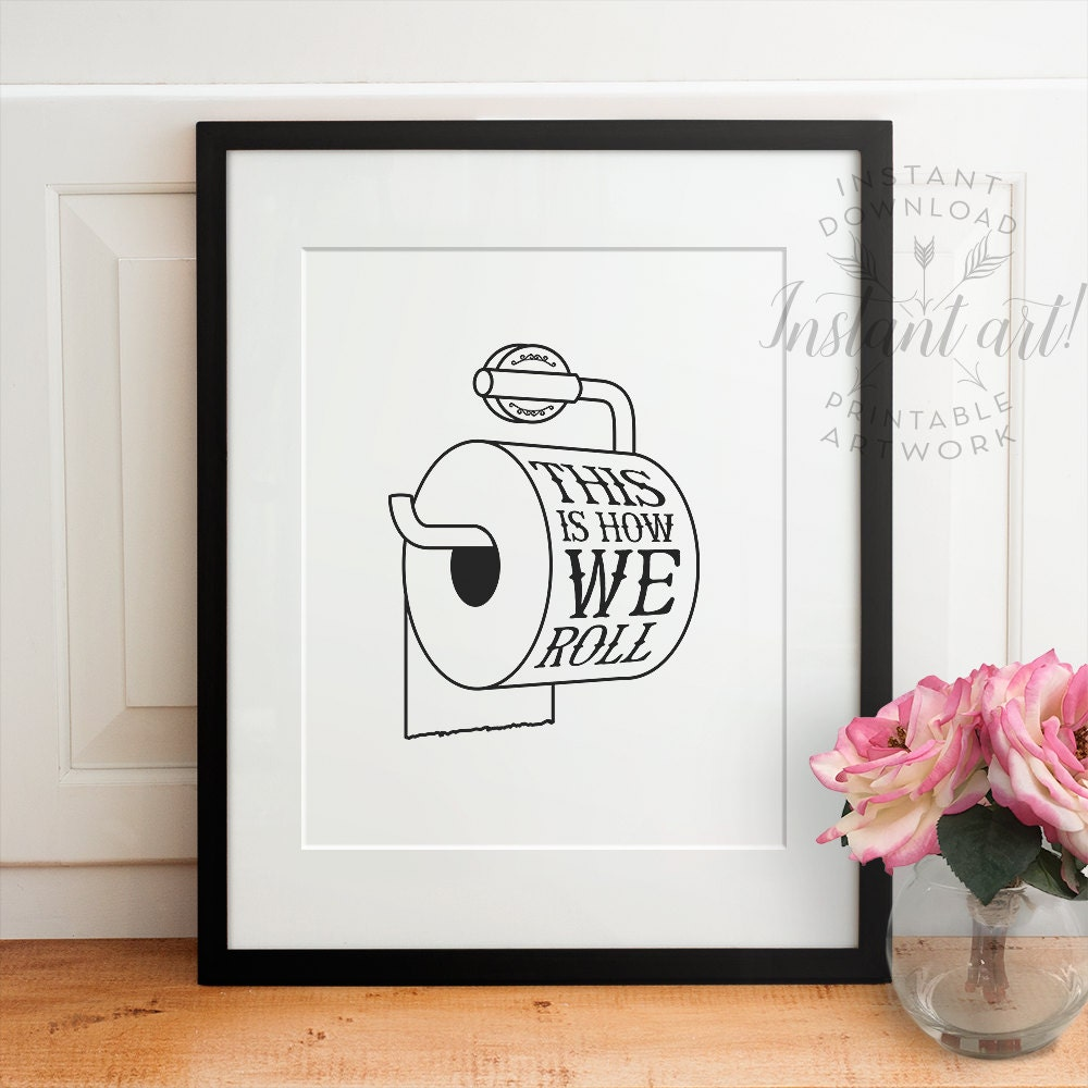 This is how we roll printable bathroom art funny wall decor - Funny bathroom wall decor ...