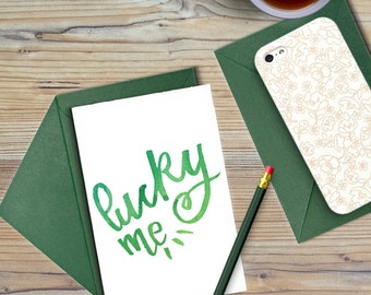 Lucky Me to Have You- Hand Lettered Card (Digital Printable)
