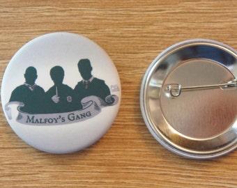 "Badge / Pin ""MALFOY'S GANG"" - HP / Harry Potter / Draco Malfoy / Crabbe / Goyle"