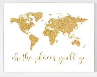 Oh the places you will go, world map, gold nursery print, baby girl nursery room decor, world map, glitter, oh the places you'll go, gold