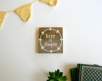 Keep it Simple - Reclaimed Pallet Wood Sign