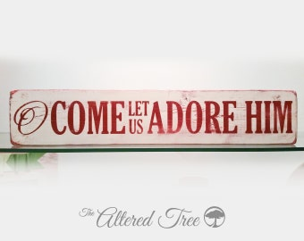 Mini O Come Let Us Adore Him - Perfect Handmade Wooden Christmas Sign for Mantel