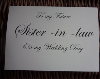To My Future Sister In Law On Wedding Day Card