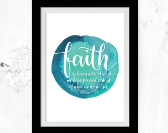 Faith is being sure of what we hope for & certain of what we do not see – Hebrews 11:1 Christian Art - Faith Art - Faith Print - Faith Decor