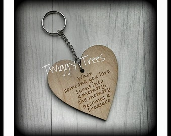 Wooden Heart When Someone you love becomes a memory that memory becomes a treasure   Engraved Keyring Gift