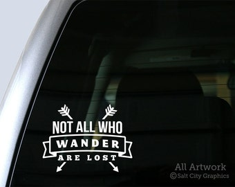Not All Who Wander Are Lost - Vinyl Sticker Quotes, Vinyl Decal Sayings - Travel - Car Decal, Laptop Sticker, Window or Bumper Sticker