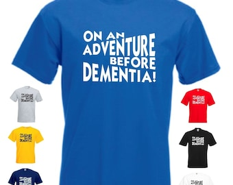 On An Adventure Before Dementia Mens/Adults Novelty Classic Fit Tshirt - Funny/Gift/Joke/Secret Santa/Slogan