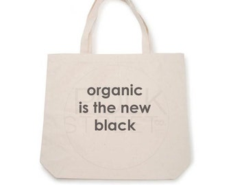 Organic is the new Black - Canvas Tote Bag