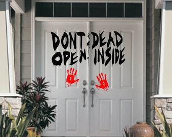 Dont Open Dead Inside Decal, Halloween, with bloody hands, without bloody hands