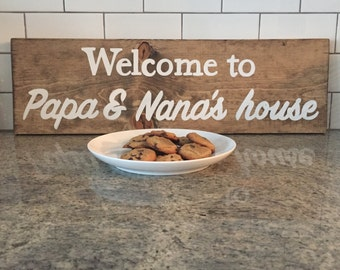 Welcome to Nana & Papas house