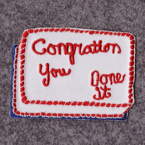 CONGRATION You done it Self care embroidered patch
