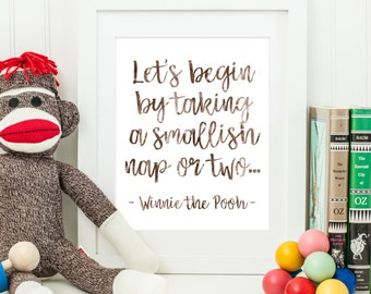 Let's Begin By Taking a Smallish Nap Or Two | Winnie the Pooh Quote | Downloadable Print | Instant Download | Gallery Wall | Printable