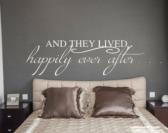 And they lived happily ever after Wall Vinyl Decal sticker Bedroom Headboard wall Decal Happily ever after decal