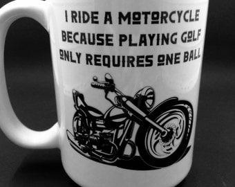 Coffee Mug ~ Motorcycle Coffee Mug ~ Coffee Cup ~ Ceramic Coffee Mug ~ Funny Mug ~ 15 oz Mug ~ Coffee Humor Mugs