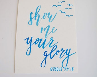 Show me your glory Print; Watercolor print; Exodus 33:18 Print