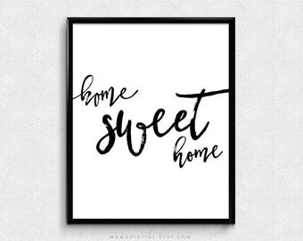 SALE -  Home Sweet Home, Modern Calligraphy, Handlettering Brush Font, Black White, Contemporary, Minimalism, Home Quote Decoration
