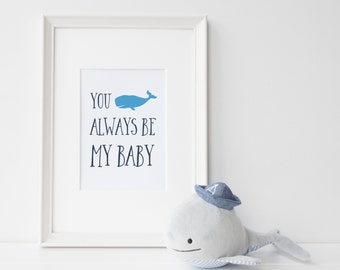 """DOWNLOAD - You """"whale"""" always be my baby--Nautical Nursery and Kids room decor, Art Print"""
