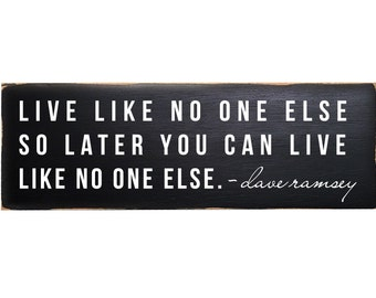 Live Like No One Else, Inspirational Quotes, Wood Signs, Sign with Quote, Wood Sign Saying, Gift for Dad