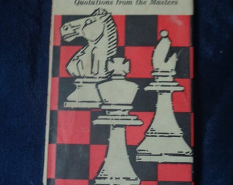 Chess, Quotations from the Masters, Peter Pauper Press 1972, Compiled by Henry Hunvald, illus. by Jeff Hill