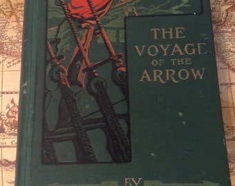 Voyage of the arrow by T Jenkins Hains 1st Edition - 1906