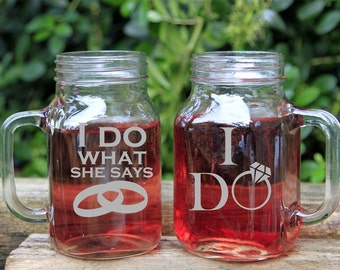 Personalized Mason Jar Mugs, Set of 2, Custom Engraved Mason Jars, Mr and Mrs Mason Jars, Engraved Mason Jars, I do, I do what she says