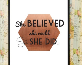 She Believed copper poster typography print