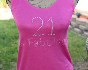 21 is Fabulous, Bling, Rhinestone Shirt, Tank or Tee Shirt, Rhinestone Tank
