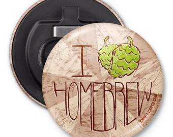 I Love Homebrew Bottle Opener