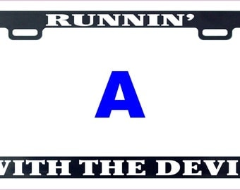 Runnin running with the devil license plate frame