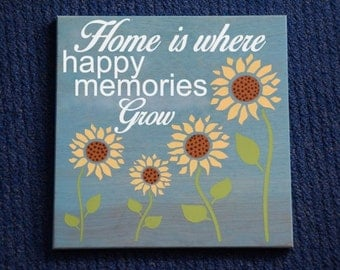 Home is Where Happy Memories Grow. Sunflowers - Cute Saying, Phrase. Housewarming, Mother's Day Gift. Solid Wood, Hand Painted 1-sided Sign