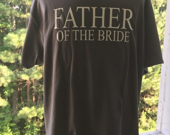 Father of the Bride T-Shirt, Gift for Father of the Bride, Wedding T-Shirts, Father if the Bride Shirt, Wedding Gifts, Father of the Bride