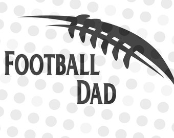 Football Dad SVG - Football Dad - Football Svg - svg files for cricut - svg football - cut file for silhouette - cameo svg - Football Art