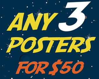 Any 3 Posters - 15% Off Promo Deal - Only for 11x14 or 11x17 inch posters.