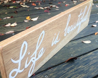 "Timber Wooden ""Life is Beautiful"" Sign"