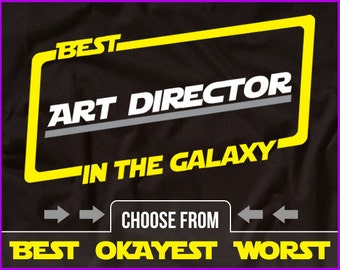 Best Art Director In The Galaxy Shirt Art Director Shirt Gift For Art Director